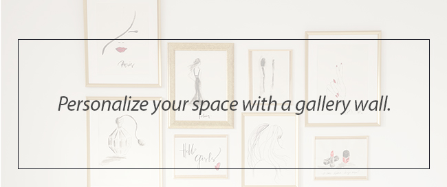 Personalize your space with a gallery wall