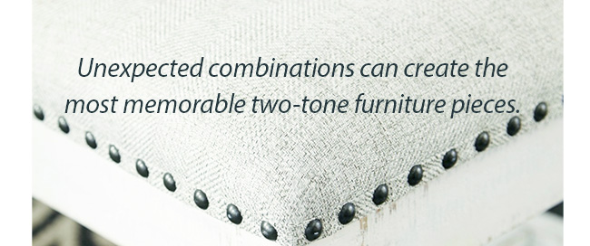 Unexpected combinations can create the most memorable two-tone furniture pieces.