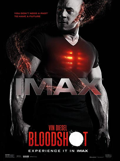 See Bloodshot in Sunbrella IMAX Theaters located at Jordan's Furniture in Natick and Reading MA