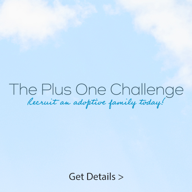 The Plus One Challenge - Recruit an Adoptive Family Today!