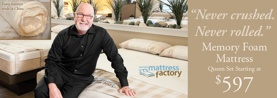 Never crushed, never rolled - Memory foam mattresses for sale at Jordan's Furniture stores in MA, NH and RI