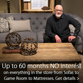 Up to 60 months financing at Jordan's Furniture stores in MA, NH, RI and CT