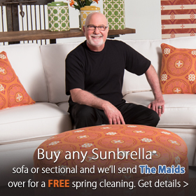 Buy any Sunbrella sofa or sectional and we'll send the Maids over for a free spring cleaning at Jordan's Furniture stores in MA, NH and RI