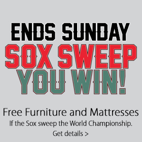 Monster Deal+60 Sox Sweep You Win at Jordan's Furniture stores in CT, MA, NH and RI