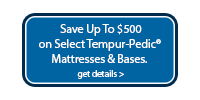 Save $300 instantly on select Tempur-Pedic® mattresses Plus up to a $200 instantly on TEMPUR-Ergo®  adjustable bases at Jordan's Furniture stores in CT, MA, NH and RI