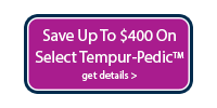 Save up to $400 on select Tempur-Pedic mattresses