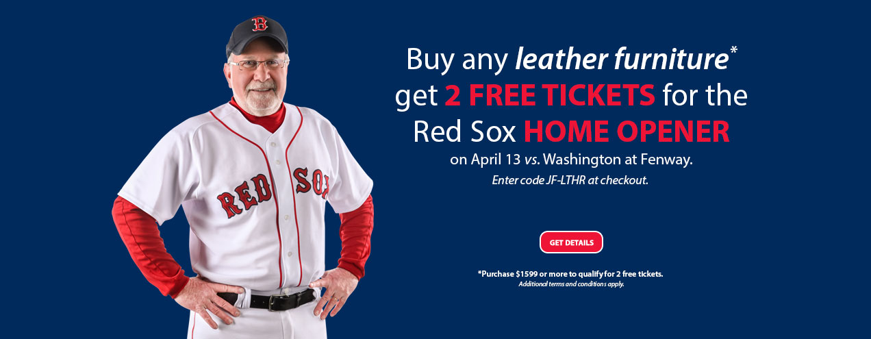 Buy leather furniture get 2 free tickets for the red Sox Home Opener on April 13