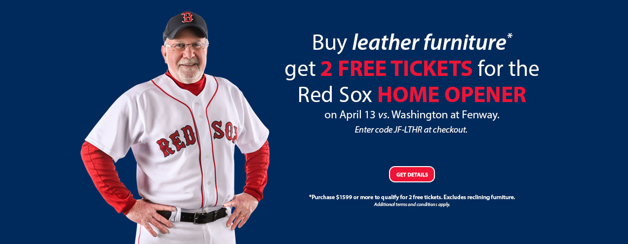 Buy leather furniture at Jordan's and get two FREE tickets for the Boston Red Sox Home Opener