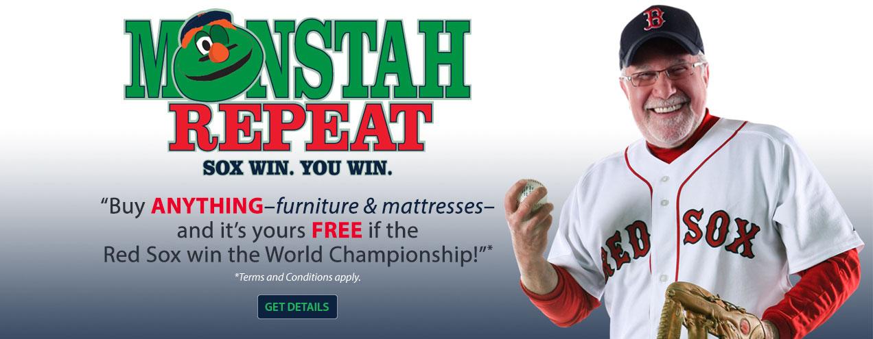 Sox win, you win. Monstah Repeat at Jordan's furniture stores in MA, NH and RI