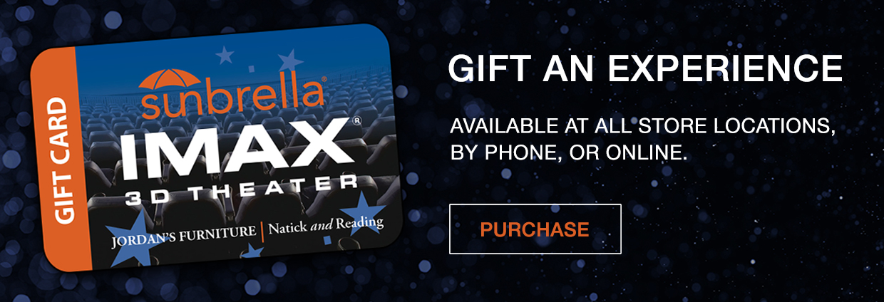 Gift Cards at the IMAX movie theaters at Jordan's Furniture in Natick and Reading Ma